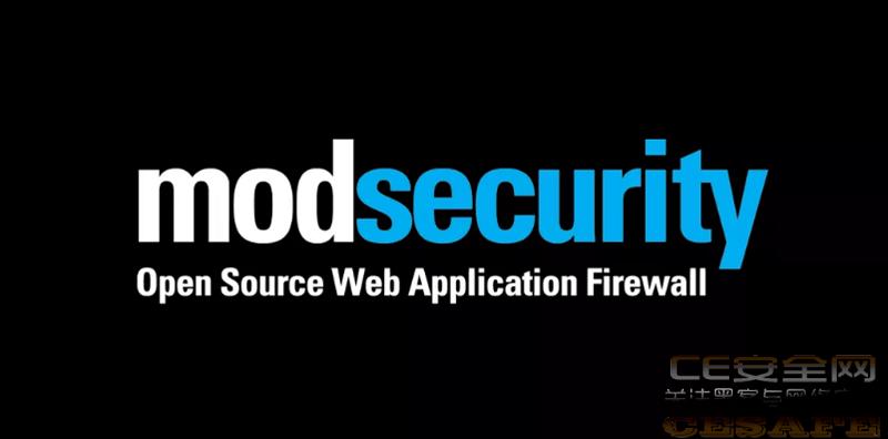 开源Web应用程序防火墙引擎ModSecurity